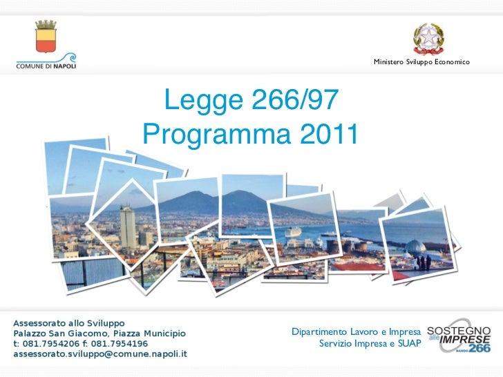 Legge 266/97  Programma 2011               Ministero Sviluppo Economico Legge 266/97Programma 2011             Dipartiment...