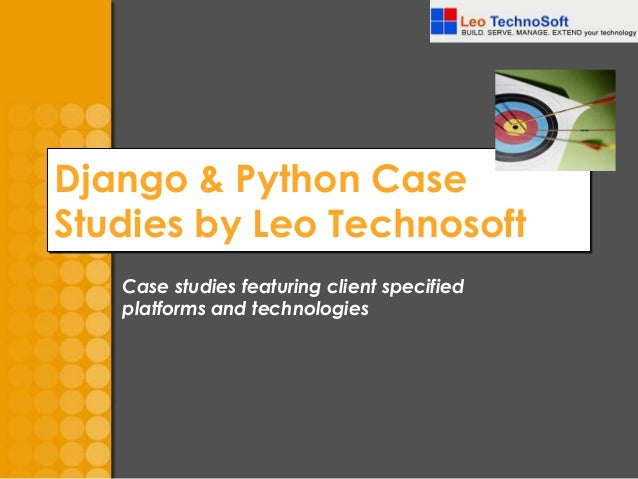 Django & Python Case Studies by Leo Technosoft • Case studies featuring client specified platforms and technologies