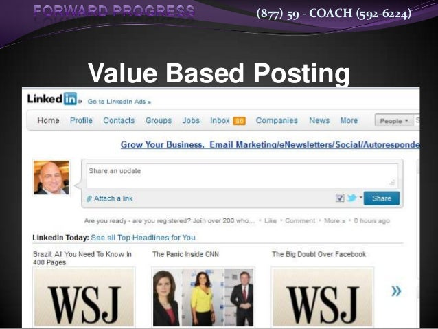 (877) 59 - COACH (592-6224)        Value Based Posting What does your audience want? What do they need? What are you pa...