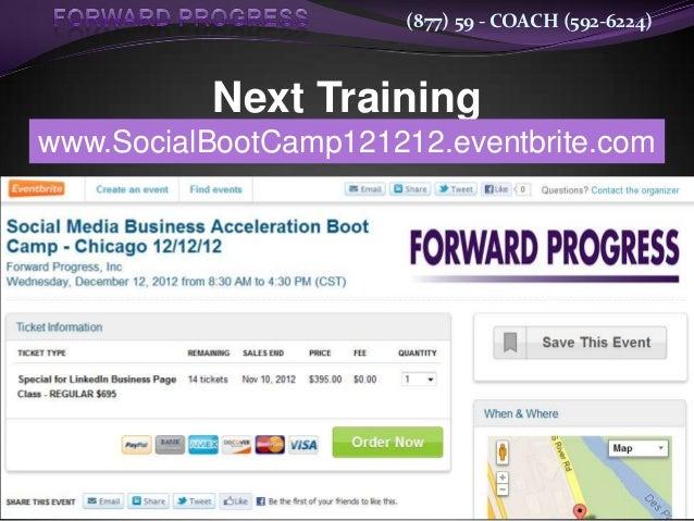 (877) 59 - COACH (592-6224)           Next Trainingwww.SocialBootCamp121212.eventbrite.com