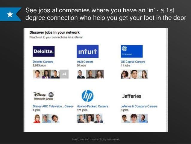 """See jobs at companies where you have an """"in"""" - a 1stdegree connection who help you get your foot in the door      v       ..."""