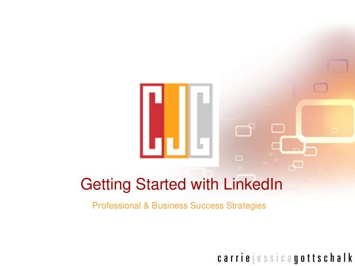 Getting Started with LinkedIn<br />Professional & Business Success Strategies<br />