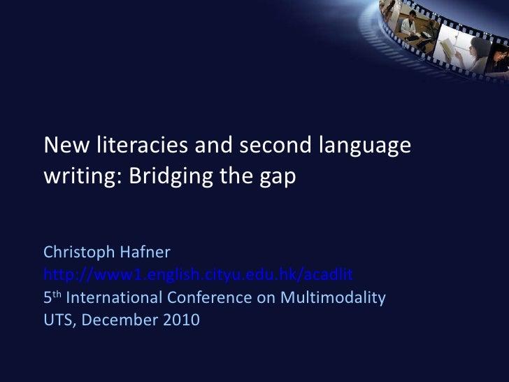 New literacies and second language writing: Bridging the gap Christoph Hafner http://www1.english.cityu.edu.hk/acadlit 5 t...