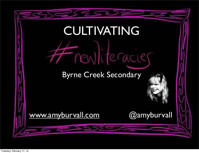 CULTIVATING  Byrne Creek Secondary  www.amyburvall.com  Tuesday, February 11, 14  @amyburvall