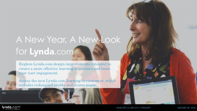 A New Year, A New Look for Lynda.com Explore Lynda.com design improvements intended to create a more effective learning ex...