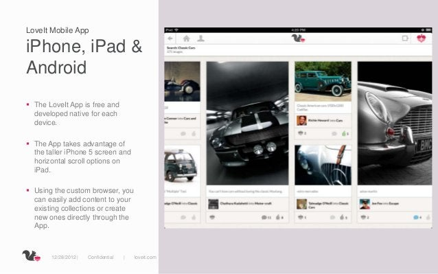 LoveIt Mobile AppiPhone, iPad &Android The LoveIt App is free and  developed native for each  device. The App takes adva...