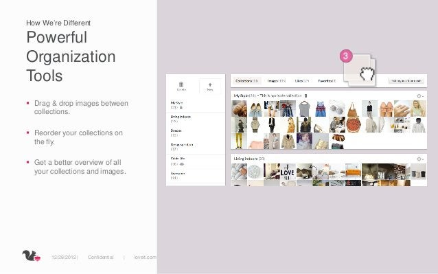 How We're DifferentPowerfulOrganizationTools Drag & drop images between  collections. Reorder your collections on  the f...