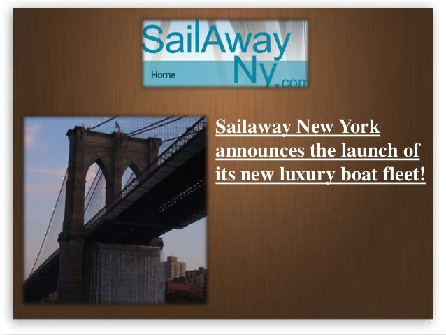 Sailaway New York announces the launch of its new luxury boat fleet!