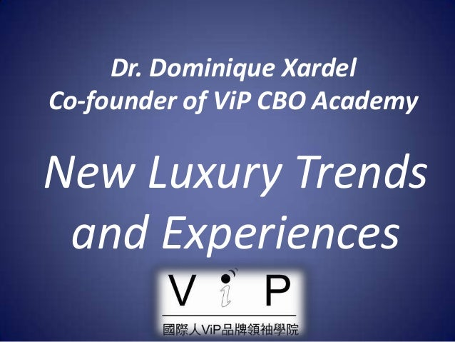 Dr. Dominique Xardel Co-founder of ViP CBO Academy New Luxury Trends and Experiences