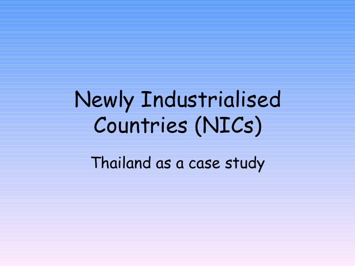 Newly Industrialised Countries (NICs) Thailand as a case study
