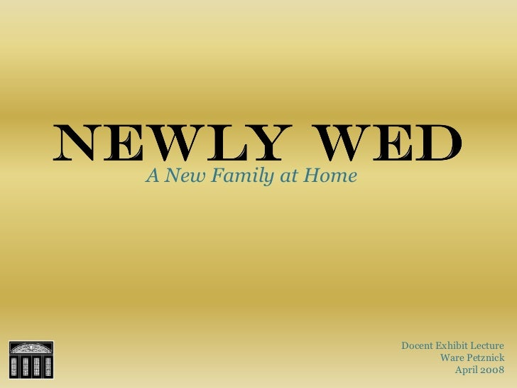 A New Family at Home                            Docent Exhibit Lecture                                Ware Petznick       ...