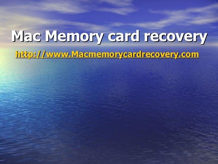 Mac Memory card recovery http:// www.Macmemorycardrecovery.com