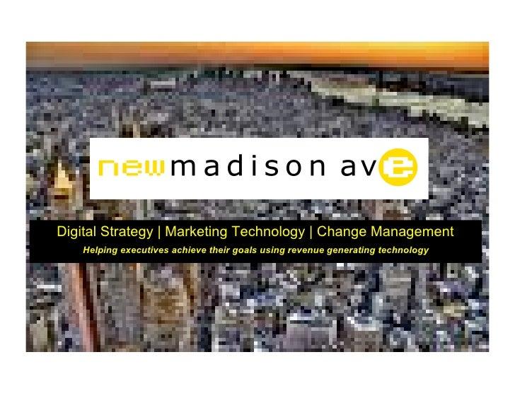 Digital Strategy   Marketing Technology   Change Management    Helping executives achieve their goals using revenue genera...