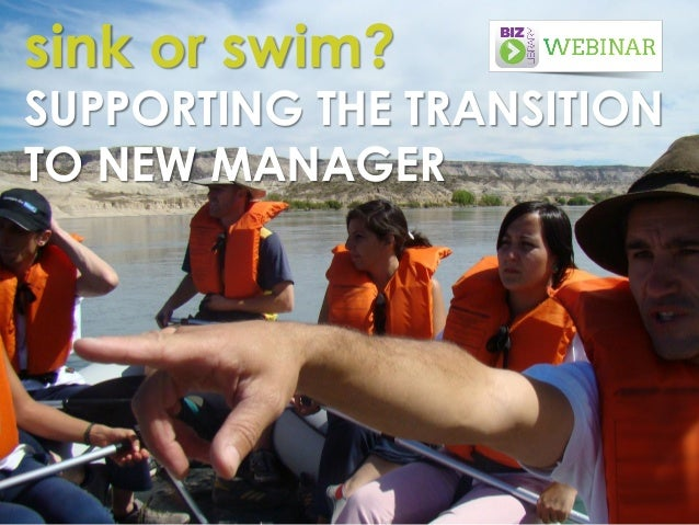 sink or swim? SUPPORTING THE TRANSITION TO NEW MANAGER