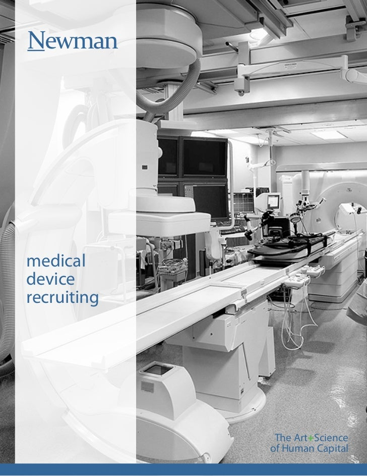 Newmanmedicaldevicerecruiting              The Art+Science             of Human Capital