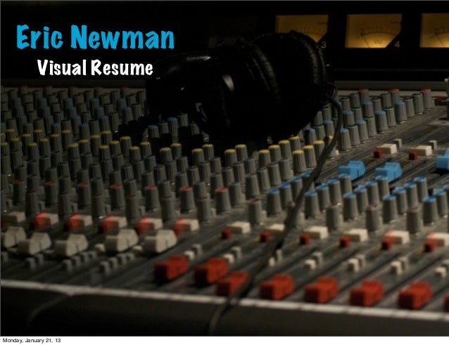 Eric Newman             Visual ResumeMonday, January 21, 13