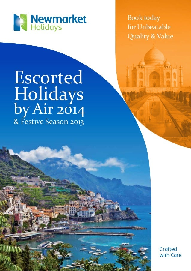 Crafted with Care Escorted Holidays by Air 2014 & Festive Season 2013 Book today forUnbeatable Quality & Value