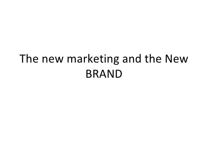 The new marketing and the New BRAND