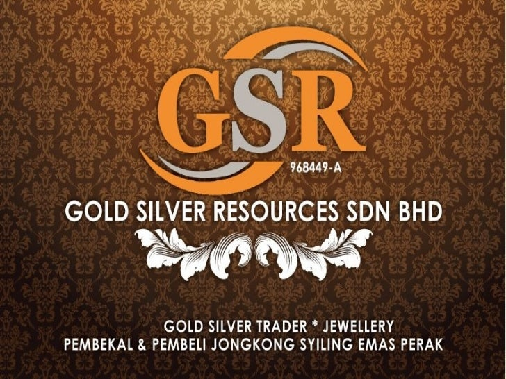 GOLD SILVER RESOURCES       SDN BHD