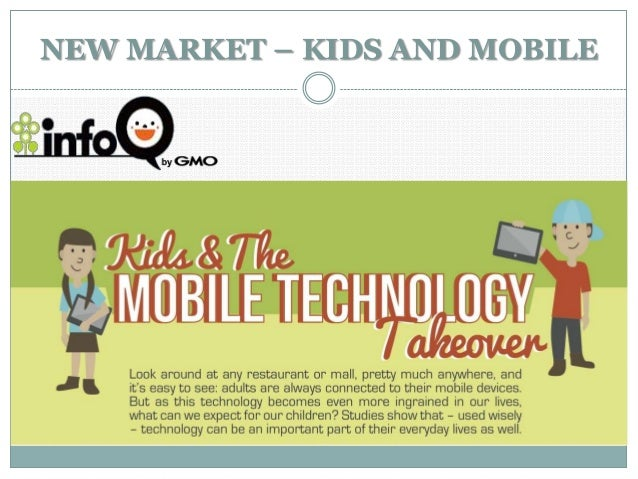 NEW MARKET – KIDS AND MOBILE