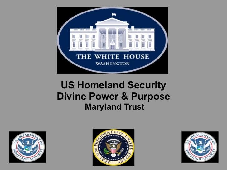 US Homeland SecurityDivine Power & Purpose     Maryland Trust