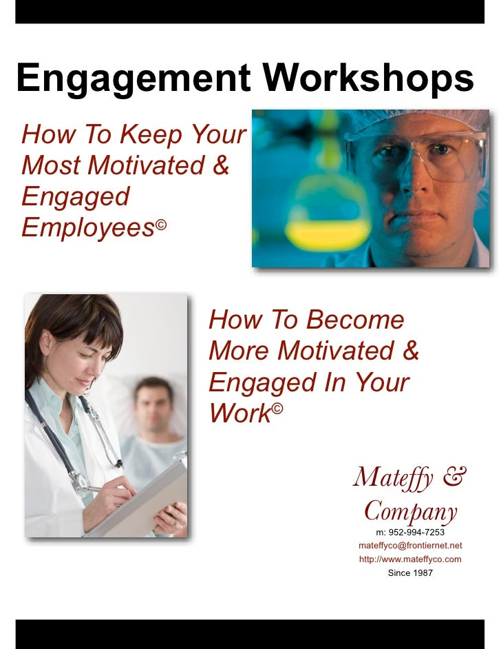 Engagement WorkshopsHow To Keep YourMost Motivated &EngagedEmployees©             How To Become             More Motivated...