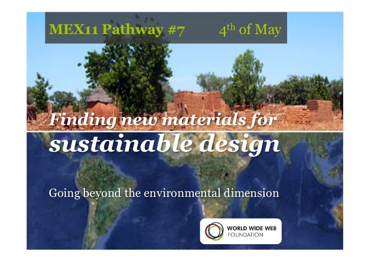 MEX11 Pathway #7             4th of MayFinding new materials forsustainable designGoing beyond the environmental dimension