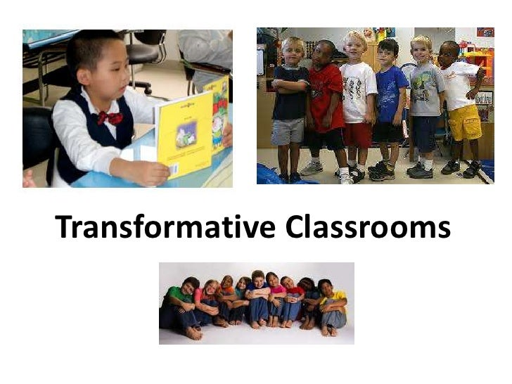 Transformational      Thinking Transformative Classrooms