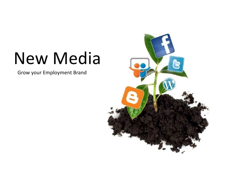 New Media<br />   Grow your Employment Brand <br />