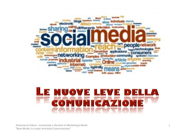 """Annamaria Cofano -‐ Consulente e Docente di Marke6ng e Retail    1 """"New Media: le nuove lev..."""