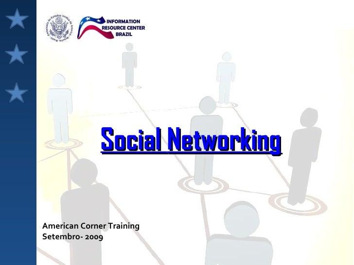 Social  Networking American Corner Training Setembro- 2009