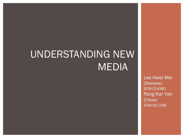 UNDERSTANDING NEW           MEDIA                    Lee Hwei Mei                    (Sherene)                    SCM-0149...