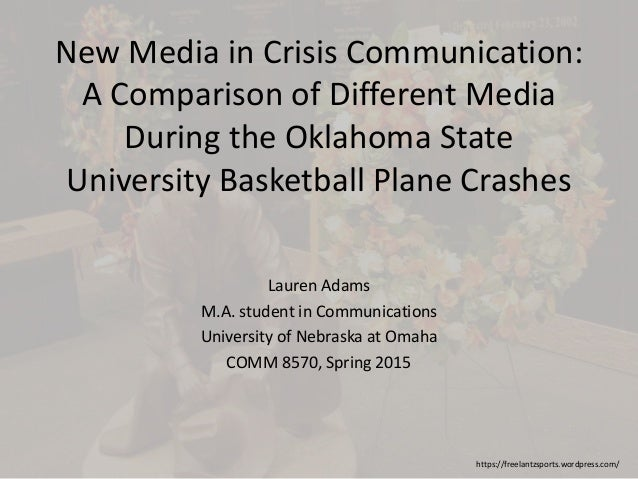 New Media in Crisis Communication: A Comparison of Different Media During the Oklahoma State University Basketball Plane C...