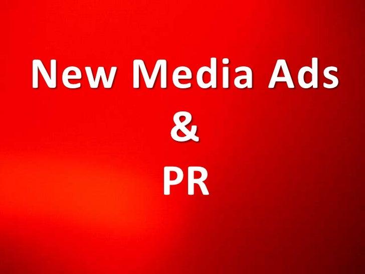 New Media Ads     &     PR