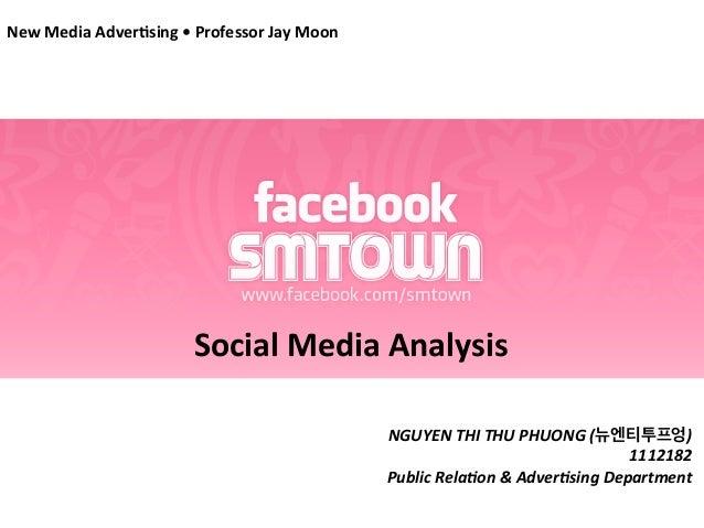 New  Media  Adver,sing  •  Professor  Jay  Moon       Social  Media  Analysis       NGUYEN  THI...