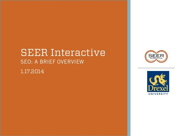 SEER Interactive SEO: A BRIEF OVERVIEW 1.17.2014