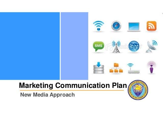 Marketing Communication Plan New Media Approach