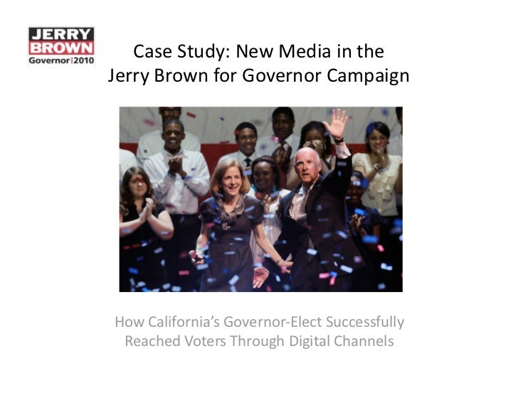 CaseStudy:NewMediaintheJerryBrownforGovernorCampaignHowCalifornia'sGovernor‐ElectSuccessfully ReachedVoter...