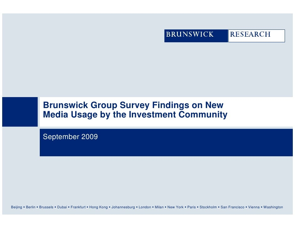 Brunswick Group Survey Findings on New                      Media Usage by the Investment Community                       ...