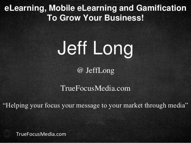 """Jeff Long TrueFocusMedia.com @ JeffLong TrueFocusMedia.com """"Helping your focus your message to your market through media"""" ..."""