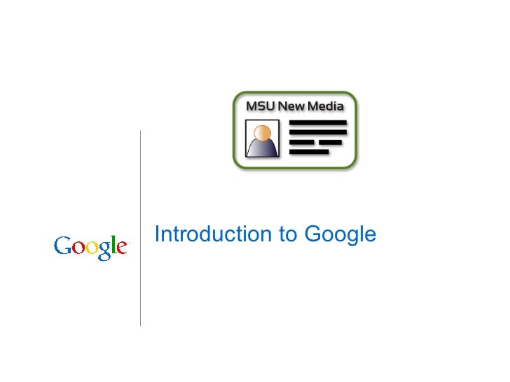 Introduction to Google                         1