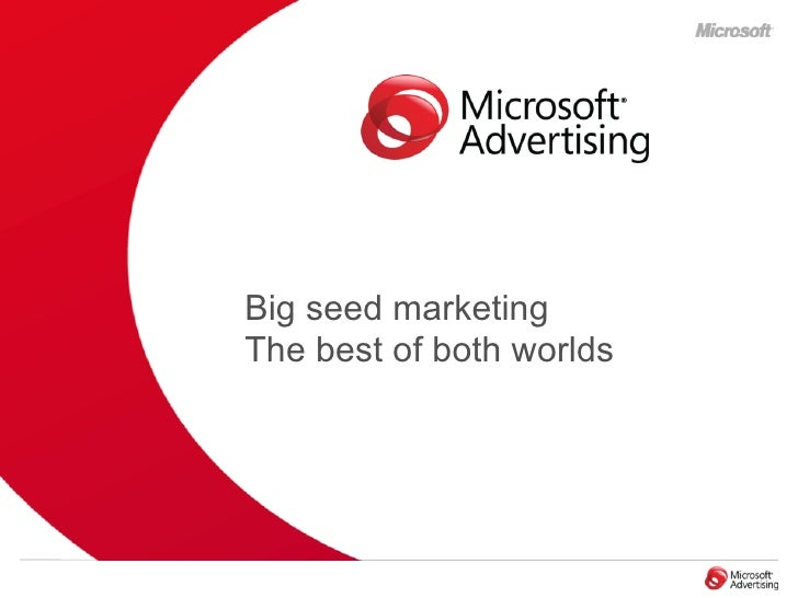 Big seed marketing The best of both worlds