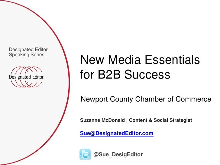 Designated EditorSpeaking Series                    New Media Essentials                    for B2B Success               ...