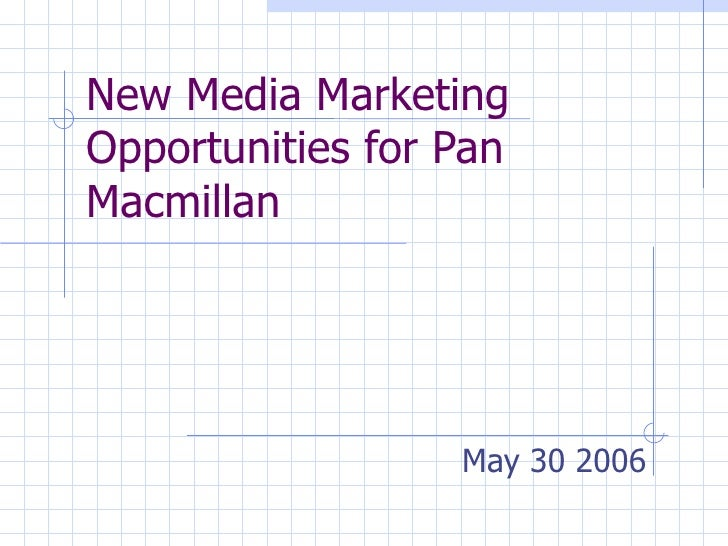 New Media Marketing Opportunities for Pan Macmillan May 30 2006