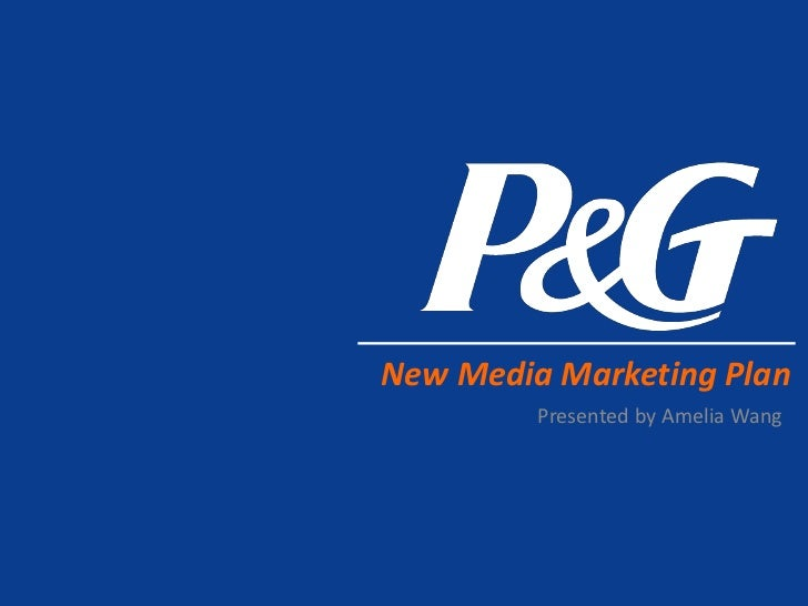 New Media Marketing Plan         Presented by Amelia Wang