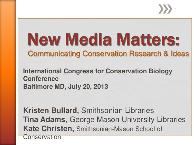 Communicating Conservation Research & Ideas International Congress for Conservation Biology Conference Baltimore MD, July ...