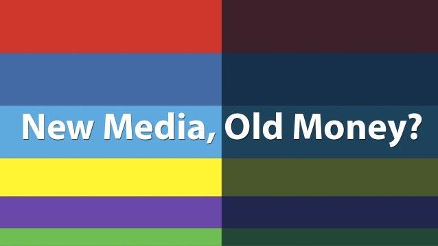 New Media, Old Money?