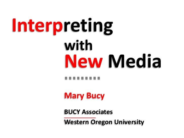 withNew MediaMary BucyBUCY AssociatesWestern Oregon University