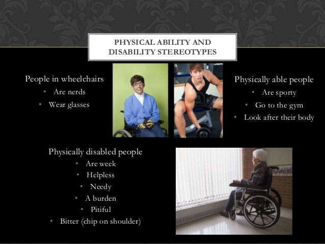 """stereotypes of the disabled In particular, the newer paradigm is seen as reinforcing the """"elderly mystique,"""" or prejudice against disabled elders this article examines several alternative."""