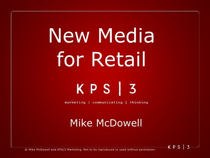 New Media  for Retail  Mike McDowell
